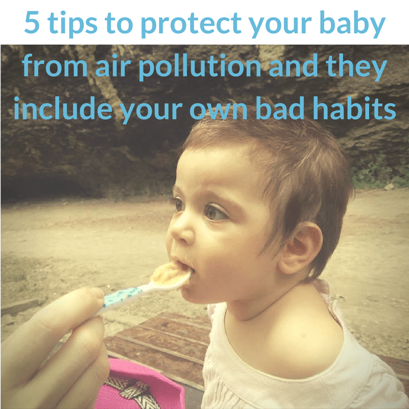 5 tips to protect your baby from air pollution [and they include your own bad habits!]